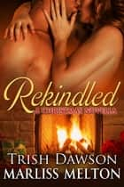 REKINDLED - A Christmas Novella ebook by Marliss Melton, Trish Dawson