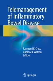 Telemanagement of Inflammatory Bowel Disease ebook by Raymond K. Cross,Andrew R. Watson