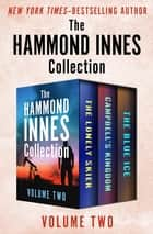 The Hammond Innes Collection Volume Two - The Lonely Skier, Campbell's Kingdom, and The Blue Ice ebook by Hammond Innes