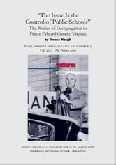 The Issue Is the Control of Public Schools: The Politics of Desegregation in Prince Edward County, Virginia - An article from Southern Cultures 18:3, Fall 2012: The Politics Issue ebook by Dwana Waugh