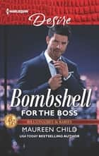 Bombshell for the Boss - A Billionaire Boss Workplace Romance ebook by Maureen Child
