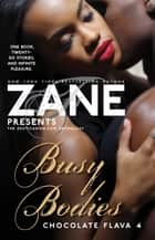 Busy Bodies: Chocolate Flava 4 ebook by Zane