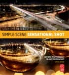 Simple Scene, Sensational Shot ebook by Simon Bond