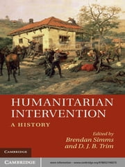 Humanitarian Intervention - A History ebook by Brendan Simms,D. J. B. Trim