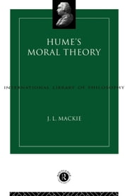 Hume's Moral Theory ebook by MacKie, J. L.
