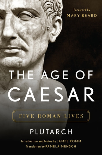 The Age of Caesar: Five Roman Lives ebook by Plutarch