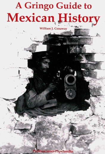 A gringo guide to mexican history ebook by william j conaway a gringo guide to mexican history ebook by william j conaway fandeluxe Epub