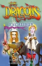 The Dragons 2: Excalibur ebook by Colin Thompson