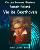 Vie de Beethoven ebook by Romain Rolland