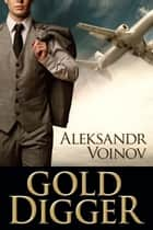 Gold Digger ebook by Aleksandr Voinov