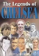 The Legends of Chelsea ebook by Scott Cheshire