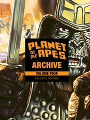 Planet of the Apes Archive Vol. 4: Evolution\