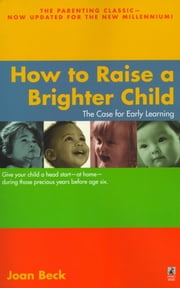How to Raise a Brighter Child ebook by Joan Beck