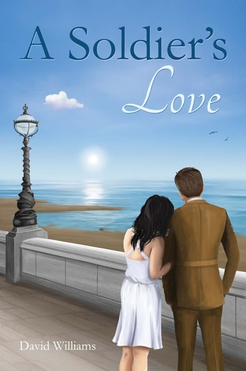 A Soldier's Love ebook by David Williams