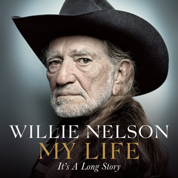 My Life: It's a Long Story audiobook by Willie Nelson