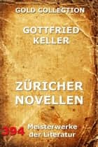 Züricher Novellen ebook by Gottfried Keller