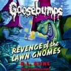Classic Goosebumps #19: Revenge of the Lawn Gnomes audiobook by R.L. Stine