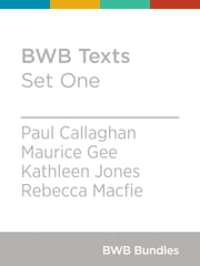BWB Texts: Set One ebook by Paul Callaghan,Maurice Gee,Kathleen Jones,Rebecca Macfie