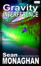 Gravity Interference ebook by Sean Monaghan