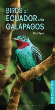 Birds of Ecuador and Galapagos ebook by Clive Byers
