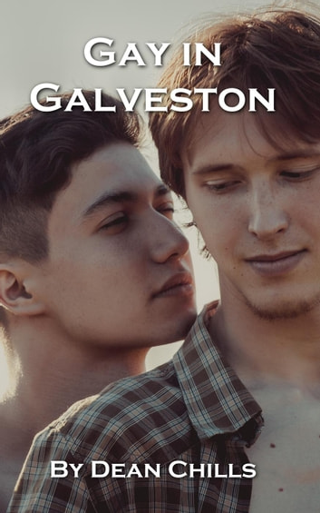 Gay in Galveston ebook by Dean Chills