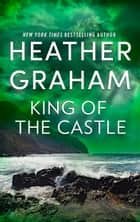 King of the Castle ebook by Heather Graham