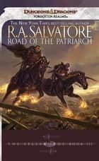 Road of the Patriarch - The Sellswords, Book III ebook by R.A. Salvatore