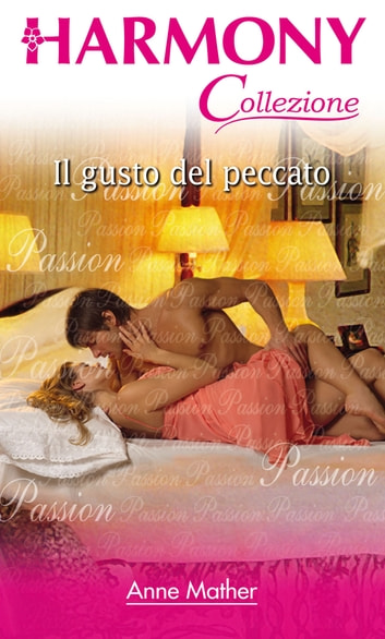 Il gusto del peccato ebook by Anne Mather