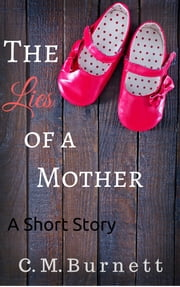 The Lies of a Mother ebook by C.M. Burnett