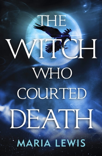The Witch Who Courted Death ebook by Maria Lewis