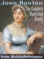 Complete Works Of Jane Austen. Illustrated.: Emma, Lady Susan, Mansfield Park, Northanger Abbey, Persuasion, Pride And Prejudice, Sense And Sensibility (Mobi Classics) ebook by Jane Austen