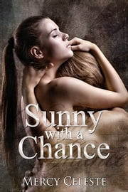 Sunny with a Chance ebook by Mercy Celeste