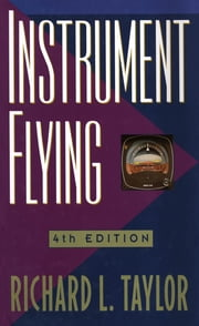 Instrument Flying ebook by Richard Taylor