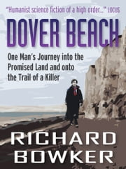 Dover Beach (The Last P.I. Series, Book 1) ebook by Richard Bowker