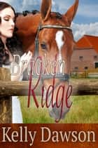 Bracken Ridge ebook by Kelly Dawson