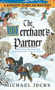 The Merchant's Partner - A Knights Templar Mystery ebook by Michael Jecks
