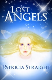 Lost Angels ebook by Patricia Straight