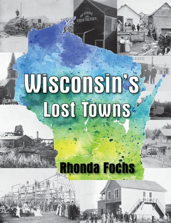 Wisconsin's Lost Towns ebook by Rhonda Fochs