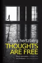 Thoughts Are Free - East Berlin: 1994 ebook by Max Hertzberg