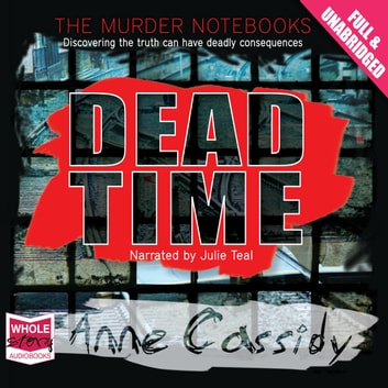 Dead Time - The Murder Notebooks audiobook by Anne Cassidy