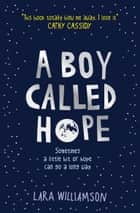 A Boy Called Hope ebook by Lara Williamson