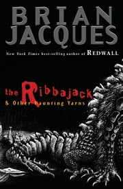 The Ribbajack - and Other Haunting Tales ebook by Brian Jacques