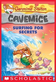 Surfing for Secrets (Geronimo Stilton Cavemice #8) ebook by Geronimo Stilton