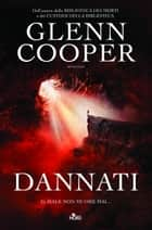 Dannati ebook by Glenn Cooper,Paolo Falcone