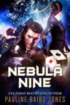 Nebula Nine ebook by Pauline Baird Jones