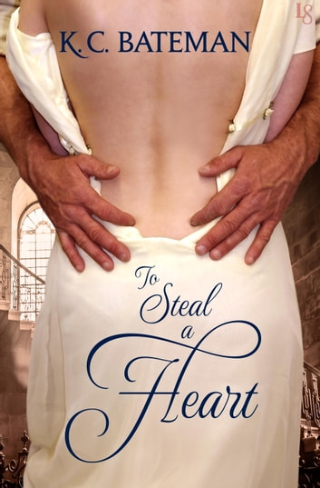 To Steal a Heart ebook by K. C. Bateman