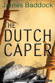 The Dutch Caper ebook by James Baddock