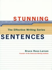 Stunning Sentences (The Effective Writing Series) ebook by Bruce Ross-Larson