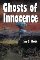 Ghosts of Innocence ebook by Ian S. Bott