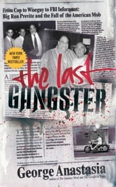 The Last Gangster ebook by George Anastasia